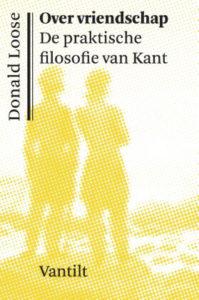 Over vriendschap. De praktische filosofie van Kant