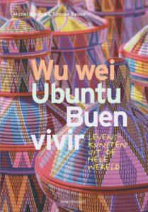 Wu Wei, Ubuntu, Buen Vivir